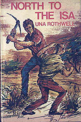 North to the Isa by Una Rothwell