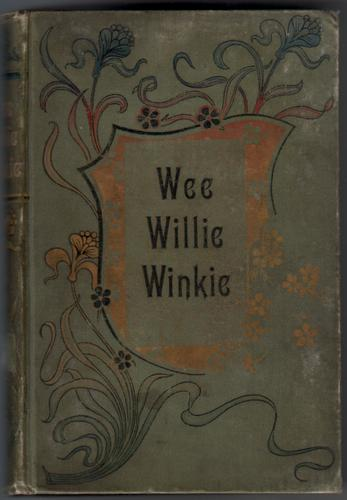 Wee Willie Winkie by Clara L. Mateaux