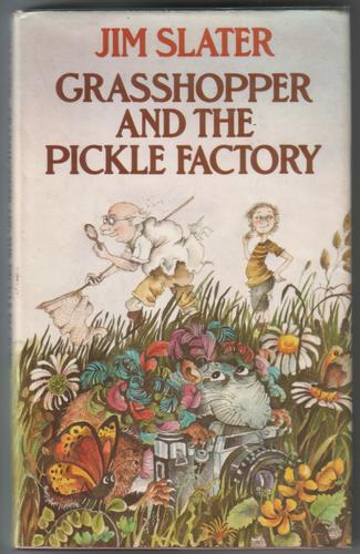 Grasshopper and the Pickle Factory by Jim Slater