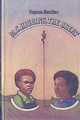 M. C. Higgins the Great by Virginia Hamilton