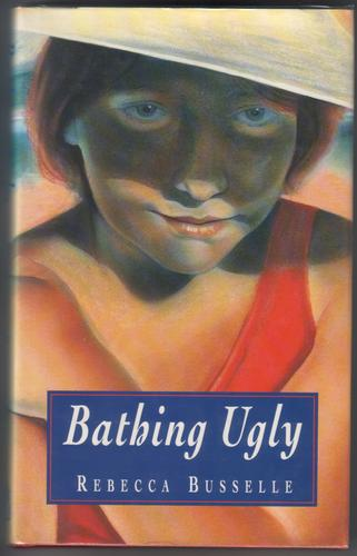 Bathing Ugly by Rebecca Busselle