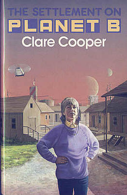 The Settlement on Planet B by Clare Cooper