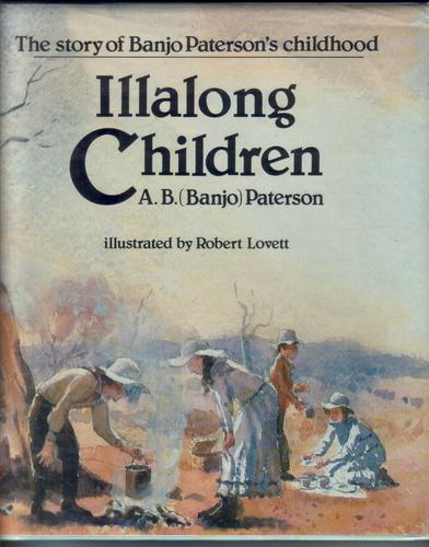 Illalong Children by Paterson, Andrew Barton (Banjo)