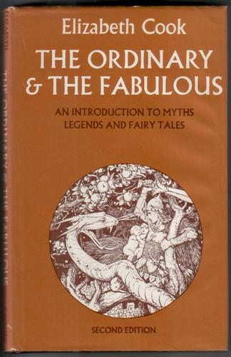 The Ordinary and the Fabulous - An Introduction to Myths, Legends and Fairy Tales