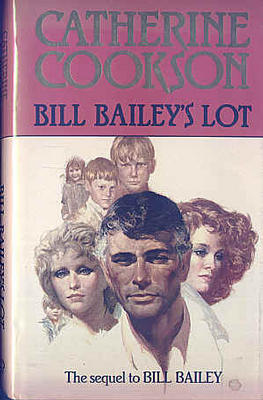 Bill Baileys Lot by Catherine Cookson