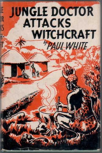 WHITE, PAUL - Jungle Doctor Attacks Witchcraft