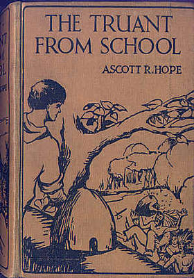 The Truant from School by Ascott R. Hope