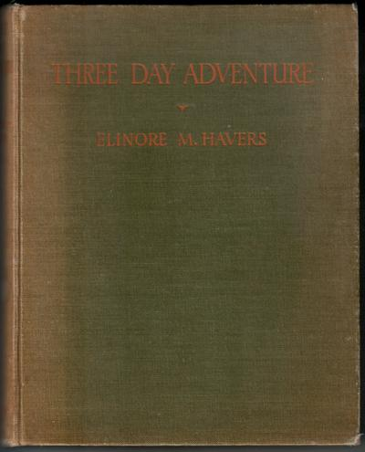 Three Day Adventure by Elinore Havers