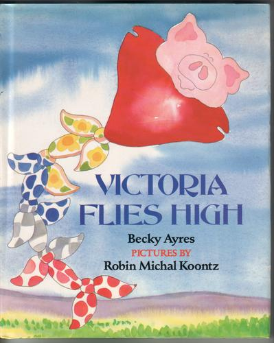Victoria flies High by Becky Ayres