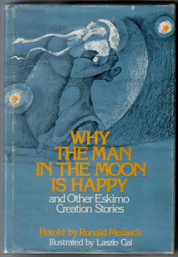 Why the Man in the Moon is Happy and Other Eskimo Creation Stories