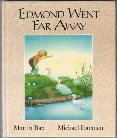 Edmond went Far away by Martin Bax