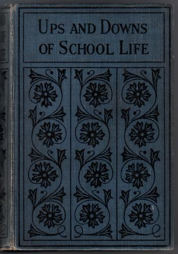 Ups and Downs of School Life by Constance Harvey
