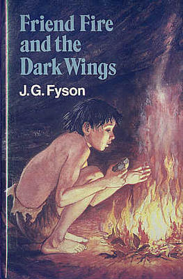 Friend Fire and the Dark Wings by J. G. Fyson