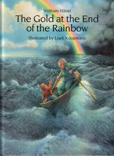 The Gold at the End of the Rainbow by Wolf Hanel