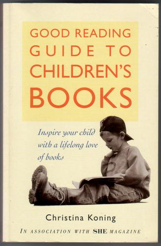 Good Reading Guide to Children's Books by Christina Koning