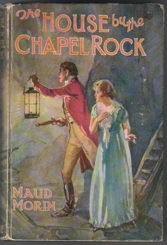 The House by the Chapel Rock by Maud Morin