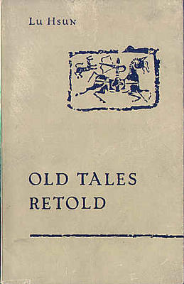 Old Tales Retold by Lu Hsun