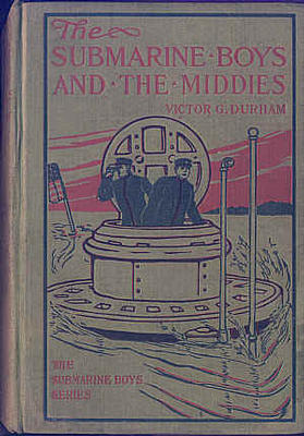 The Submarine Boys and the Middies by Victor G. Durham