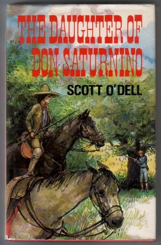 The Daughter of Don Saturnino by Scott O'Dell