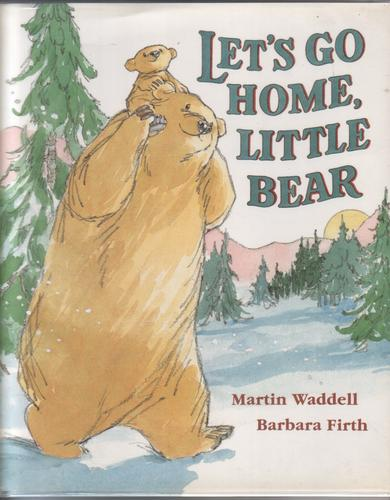 Let's go home Little Bear by Martin Waddell