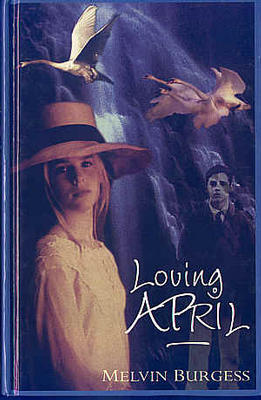 Loving April by Melvin Burgess