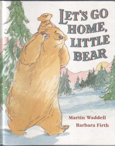 WADDELL, MARTIN - Let's Go Home Little Bear