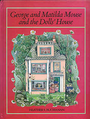 George and Matilda Mouse and the Dolls House