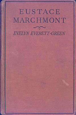 Eustace Marchmont; A Story of the West Country by Evelyn Everett-Green
