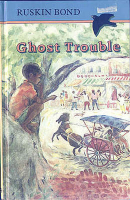 Ghost Trouble by Ruskin Bond