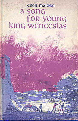 A Song for Young King Wenceslas by Cecil Maiden