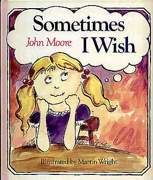 Sometimes I wish by John Moore
