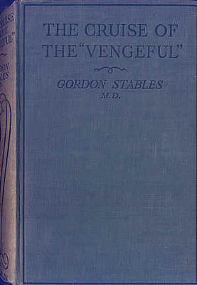 The Cruise of the Vengeful by Gordon Stables