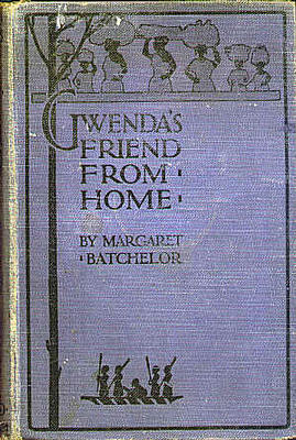 Gwenda's Friend from Home by Margaret Batchelor