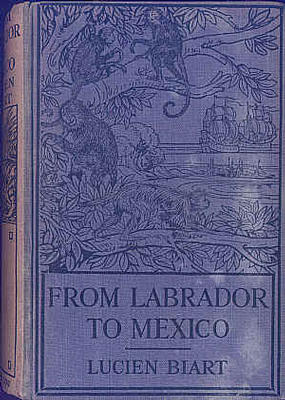 From Labrador to Mexico by Lucien Biart
