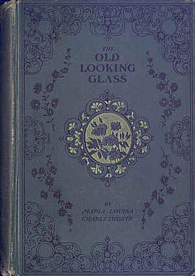 The Old Looking-Glass by Maria Louisa Charlesworth
