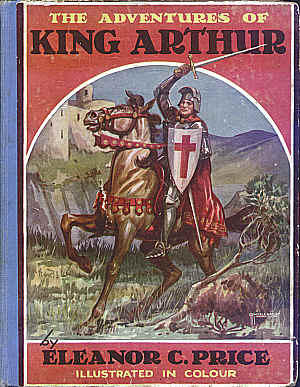 The Adventures of King Arthur by Eleanor C. Price
