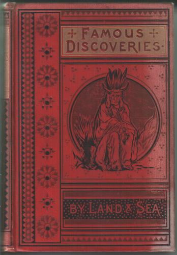 Famous Discoveries by Land and Sea
