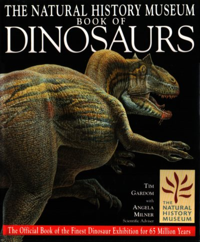 The Natural History Museum Book of Dinosaurs by Tim Gardom