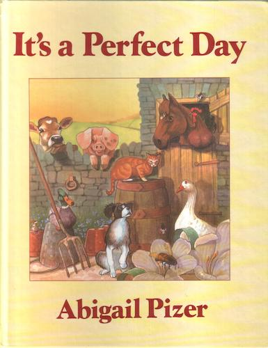 It's a Perfect Day by Abigale Pizer