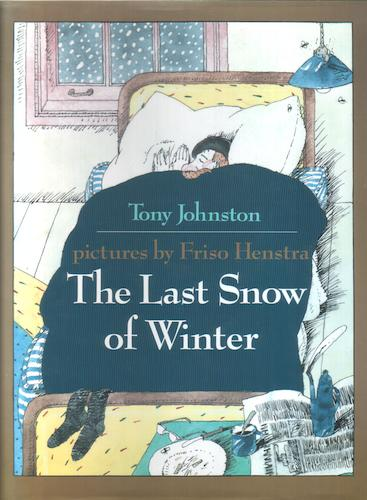 The Last Snow of Winter by Tony Johnston