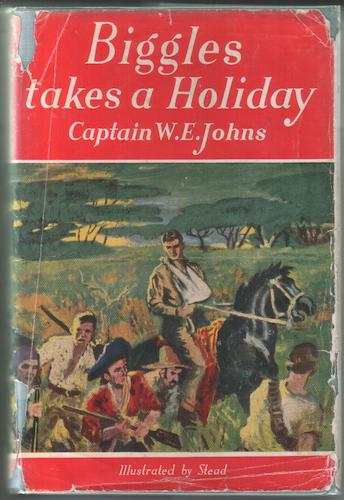 Biggles takes a Holiday by W. E. Johns