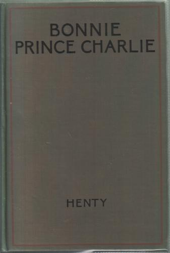 Bonnie Prince Charlie by George Alfred Henty