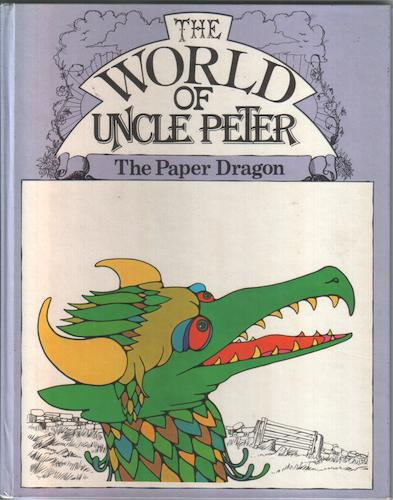The World of Uncle Peter: The Paper Dragon