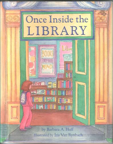 Once Inside the Library by Barbara A. Huff