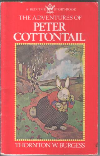 The Adventures of Peter Cottontail by Thornton W Burgess