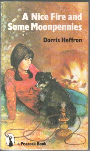 A Nice Fire and Some Moonpennies by Dorris Heffron