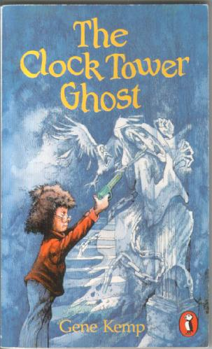 The Clock Tower Ghost by Gene Kemp