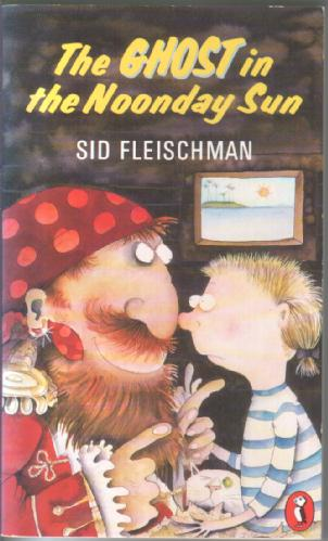 The Ghost in the Noon Day Sun by Sid Fleischman