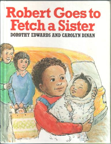 Robert goes to Fetch a Sister by Dorothy Edwards