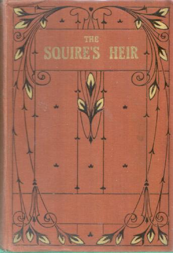 The Squire's Heir by E. Everrett-Green
